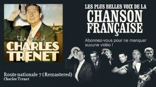 Video Charles Trenet - Route nationale 7 - Remastered download MP3, 3GP, MP4, WEBM, AVI, FLV Agustus 2017