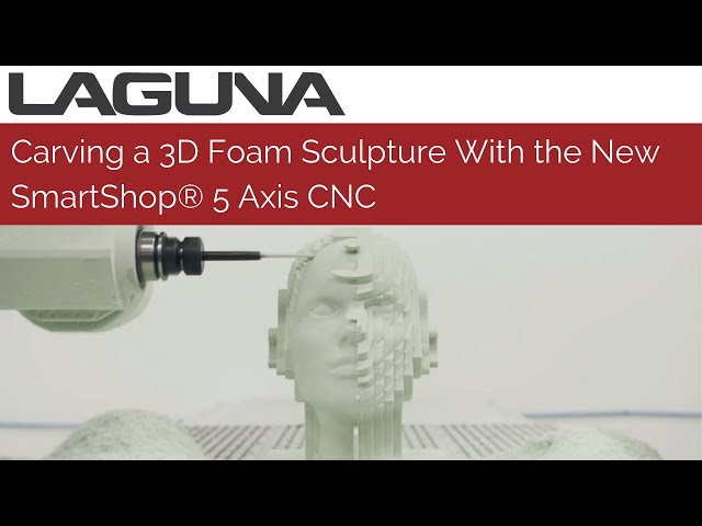 Carving a 3D Foam Sculpture With the New SmartShop® 5 Axis CNC Router | Laguna Tools