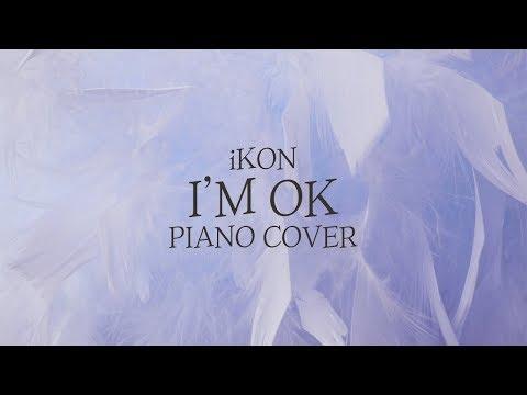 IKON (아이콘) - I'M OK | Kpop Piano Cover