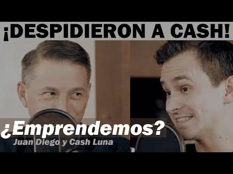 EP12 - ¿Emprendemos? - El día que despidieron a Cash Luna - Juan Diego y Cash Luna #cOrazóndeLuna