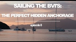 Sailing the BVI's: The PERFECT HIDDEN ANCHORAGE! (Sailing Ruby Rose) Ep 8