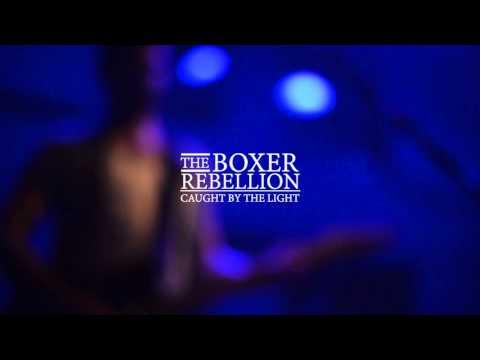 The Boxer Rebellion  Caught  the light