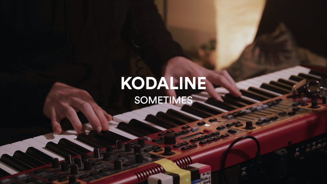 Kodaline - Sometimes - One Day At A Time Sessions
