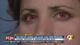Decorative contact lenses can cause serious problems for those who wear them