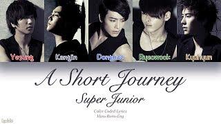Super Junior (슈퍼주니어) – A Short Journey (여행) (Color Coded Lyrics) [Han/Rom/Eng]