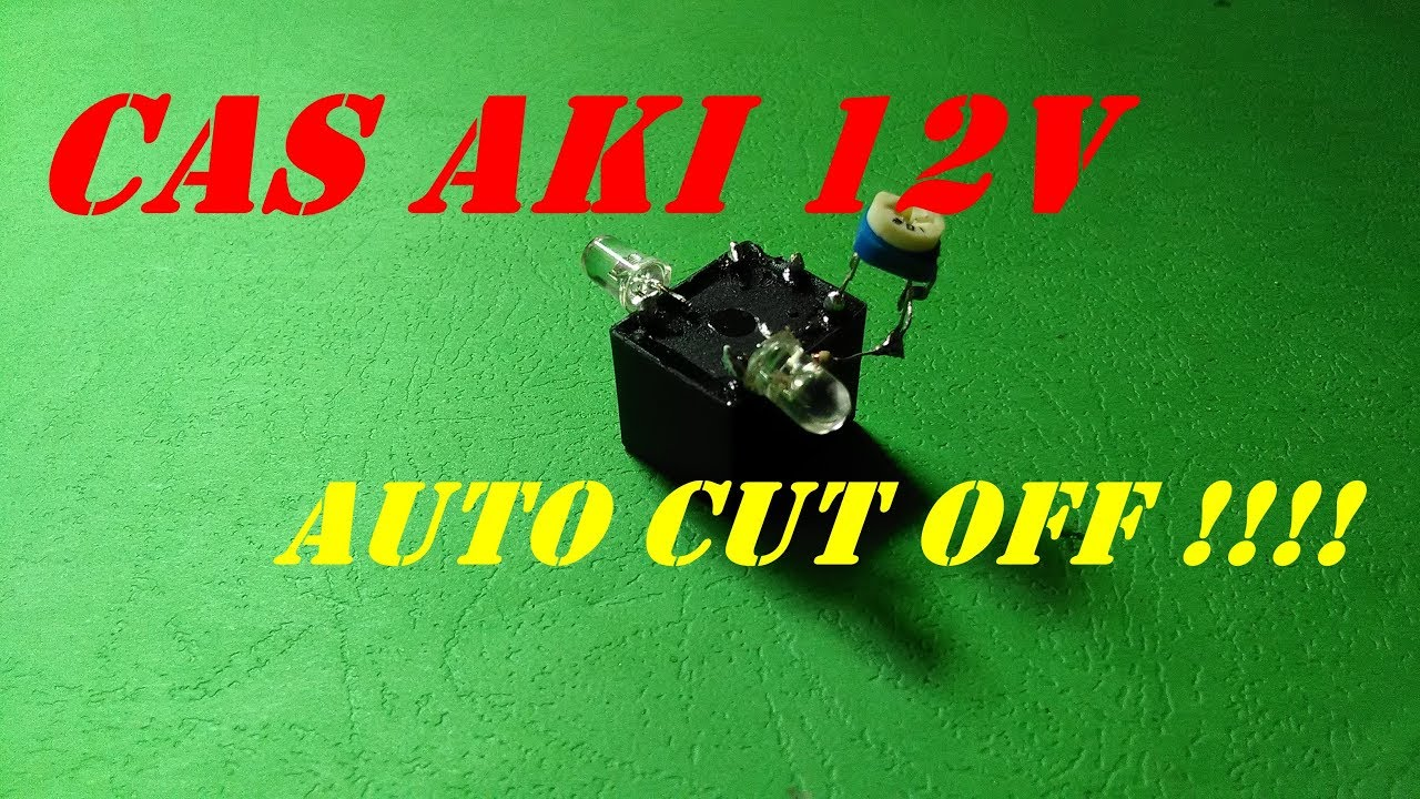 Cas Aki 12v Cara Membuat Cas Aki 12v Auto Cut Off Youtube