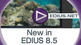 EDIUS.NET Podcast - New in EDIUS 8.5