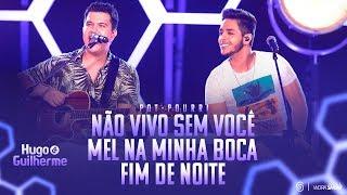 Hugo e Guilherme - Não vivo sem você   Mel na minha boca   Fim de noite - DVD No Pelo