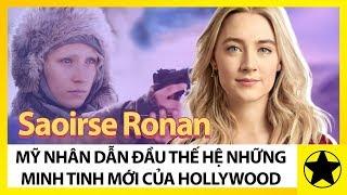 Saoirse Ronan – Mỹ Nhân Dẫn Đầu Thế Hệ Minh Tinh Mới Của Hollywood