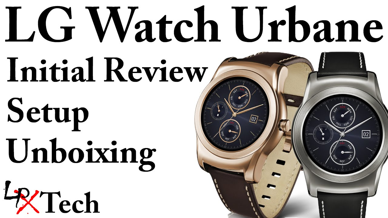 LG Watch Urbane Initial Review | Setup