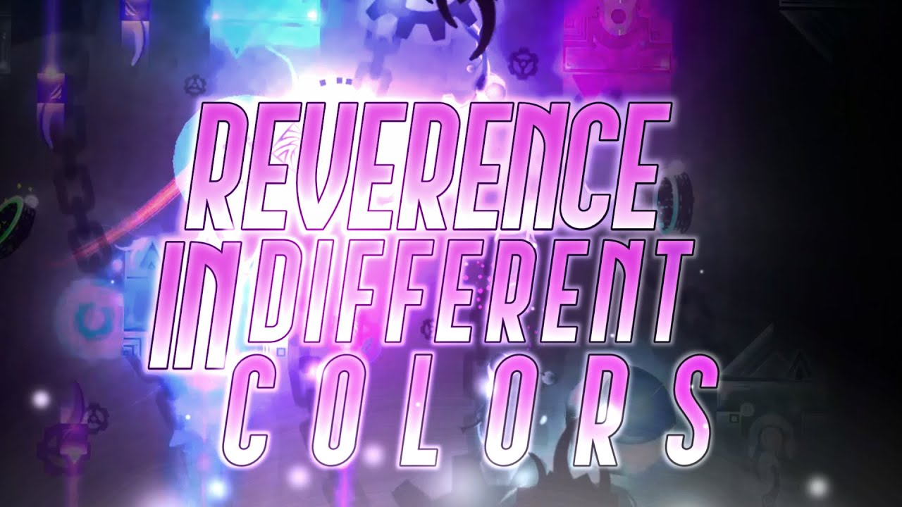 HOW would Reverence look in different colors? | Geometry Dash 2.11