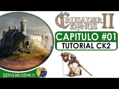 Crusader Kings II Tutorial en Español Capitulo 1