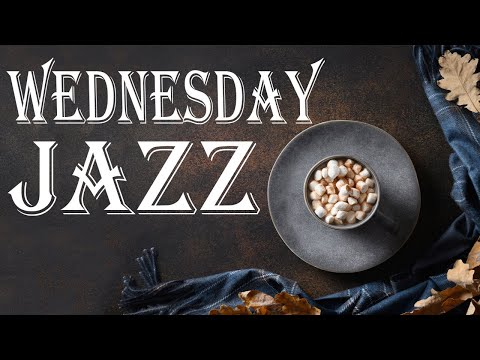 Wednesday JAZZ -
