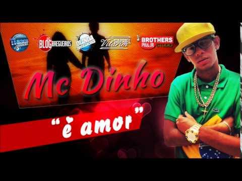 MC DINHO - É AMOR - LANÇAMENTO 2015 SEM VINHETA -
