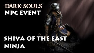 Dark Souls Complete - NPC no.28 ・ Shiva of the East & Ninja Event ・ 狩猟団長シバ
