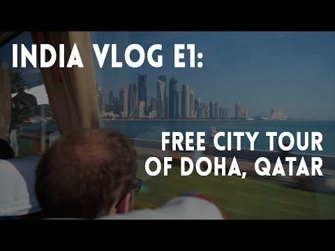 India Vlog E1: Free City Tour of Doha, Qatar