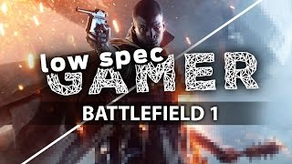 Battlefield 1, tips for increasing performance on a low end computer