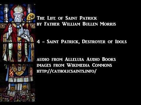 The Life of Saint Patrick, part 4 - Saint Patrick Destroyer of Idols