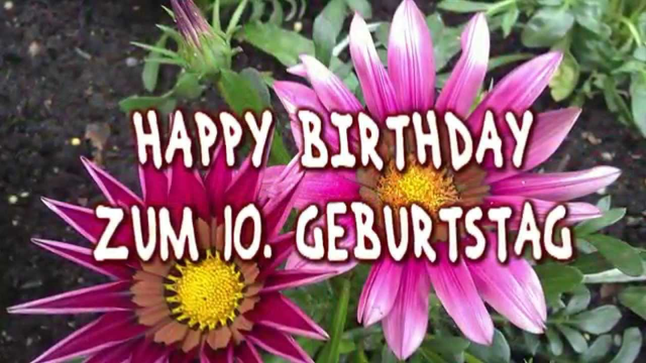 happy birthday zum 10 geburtstag geburtstagsgr e youtube. Black Bedroom Furniture Sets. Home Design Ideas