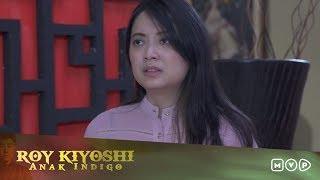 Roy Kiyoshi Anak Indigo Episode 6