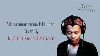 Download Lyrics Allahummarhamna bil Qur'an - Rijal Vertizone (English & Indonesia Translation) Mp3
