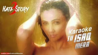 tu isaq mera instrumental karaoke from hate story 3 2015