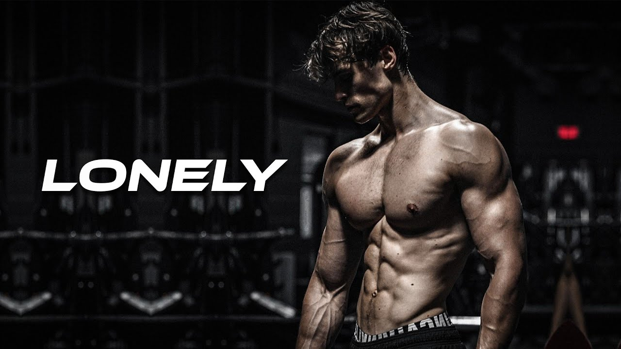 BE LONELY - Gym Motivation 🥺