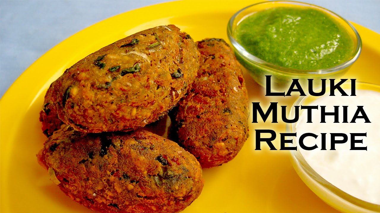 Bottle Gourd Muthia Recipe For Fast Easy Fasting Recipes