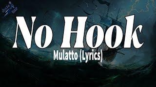 No Hook - Mulatto (Lyrics)
