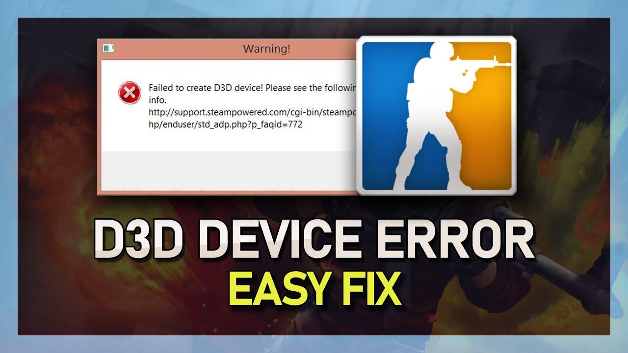 CS:GO Failed to Create D3D Device FIX! - Fast & Easy 2018 Proof