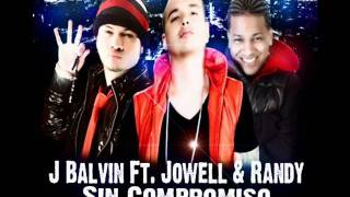 Dj Zhinitho Ft. J Balvin Ft.Jowel & Randy - Sin Compromiso.wmv