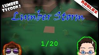 Roblox - Lumber Tycoon 2 - Lumber Storm 1/20