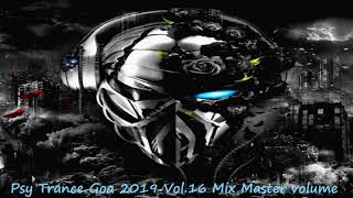 Psy Trance Goa 2019 Vol 16 Mix Master volume