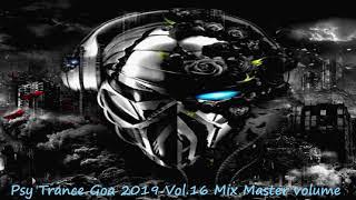 Psy Trance Goa 2019 Vol 16 Mix Master volume