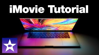 iMovie Complete Guide to Getting Started - Editing Tutorial For Beginners (2021)