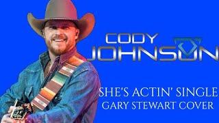 She's Actin' Single (I'm Drinkin' Double) Gary Stewart Cover by Cody Johnson