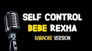 BEBE REXHA - SELF CONTROL (Karaoke & Lyrics)