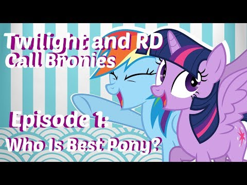 WHO IS BEST PONY? Twilight and RD Call Bronies Episode 1