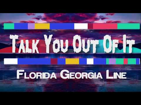 Florida Georgia Line - Talk You Out Of It ( / Lyric video)