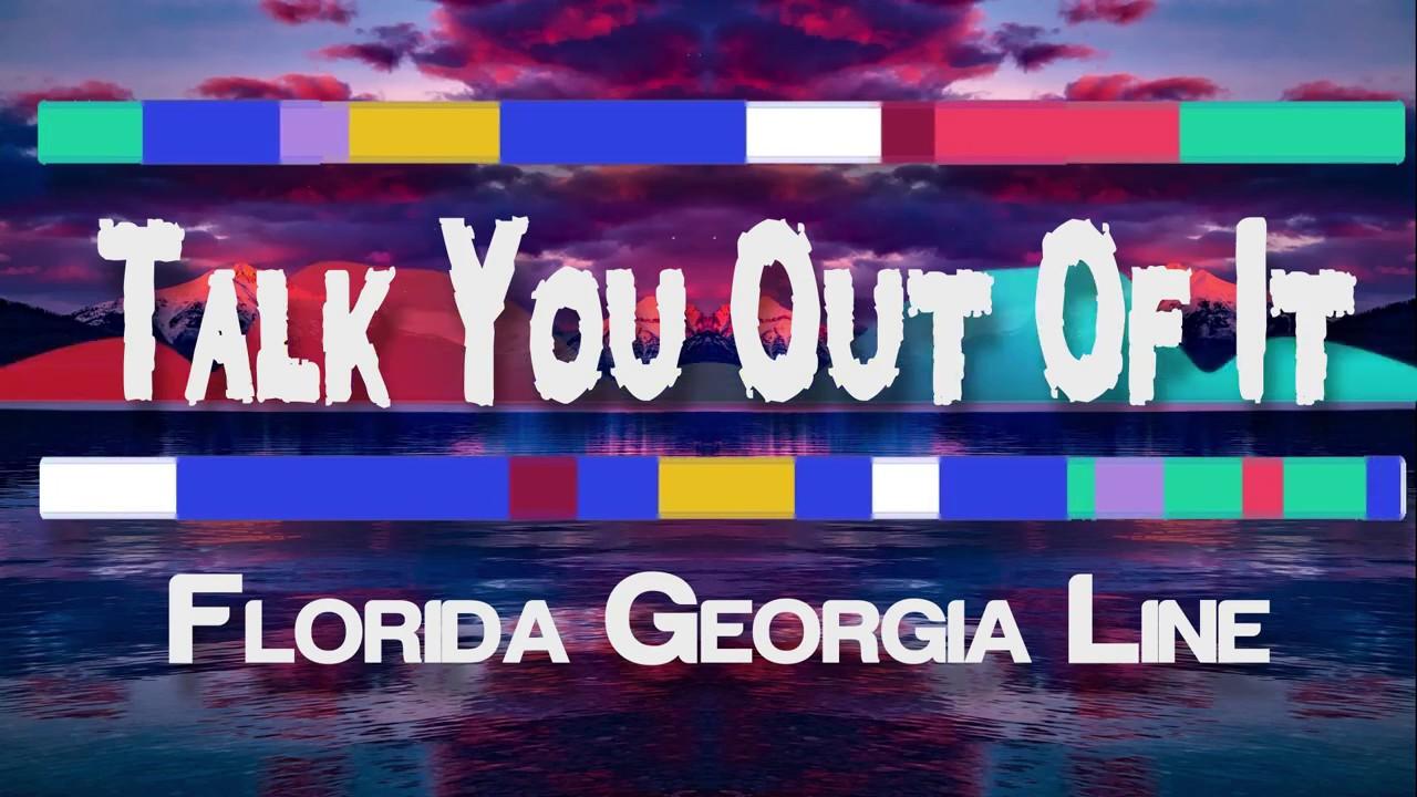 Florida Georgia Line - Talk You Out Of It (Lyrics / Lyric video)