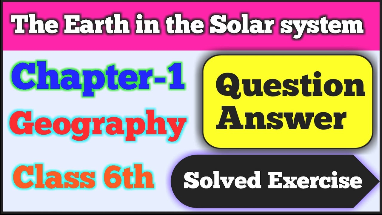 Class 6 Geography Chapter 1 question answer | NCERT ...