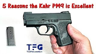 5 Reasons the Kahr PM9 is Excellent - TheFireArmGuy