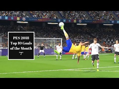 PES 2018 Top 10 Goals Of The Month
