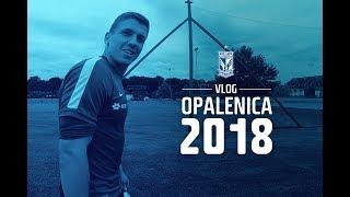 #Opalenica2018 Vlog: Reprezentacje, siatkonoga i mecz pucharowy