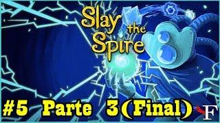 SLAY THE SPIRE - BOSS DO ATO 3 DEVORADOR DO TEMPO - #5(PT3 Final) PTBR