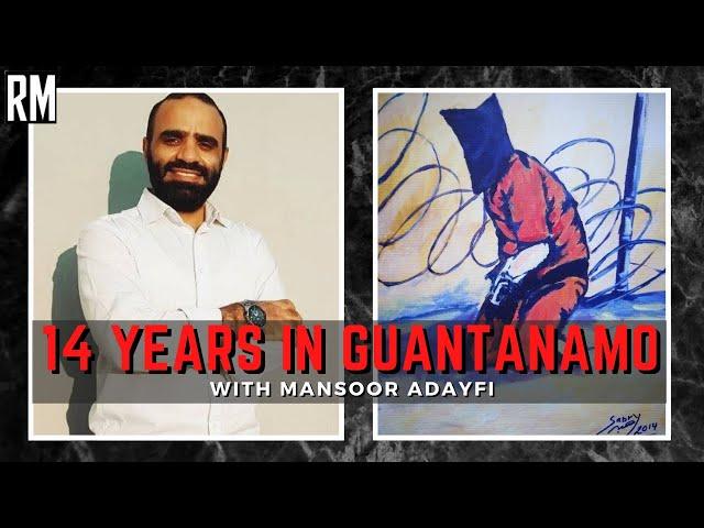 14 Years in Guantanamo Bay: Interview with Mansoor Adayfi | Prisoner 441