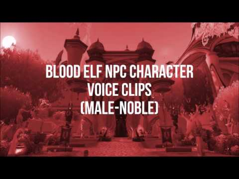 World Of Warcraft - All Blood Elf NPC Quotes (Male & Female)