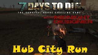 E20 - 7 Days to Die Alpha 12 - Hub City Run