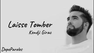 Kendji Girac - Laisse Tomber (Paroles)