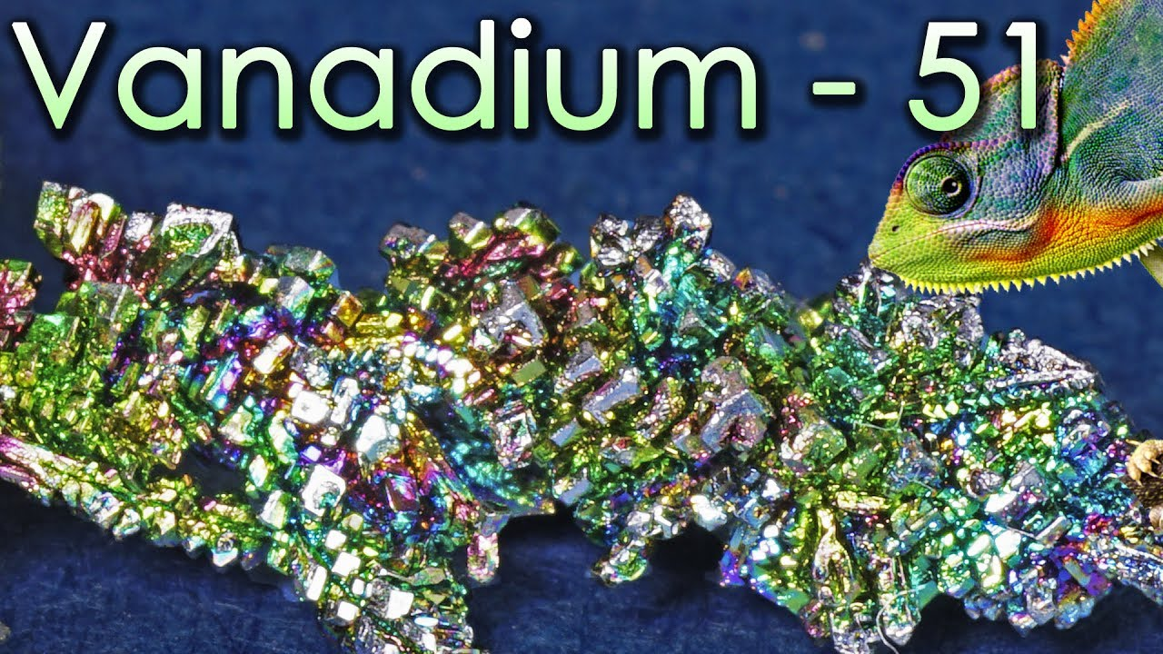 vanadium the chameleon metal youtube